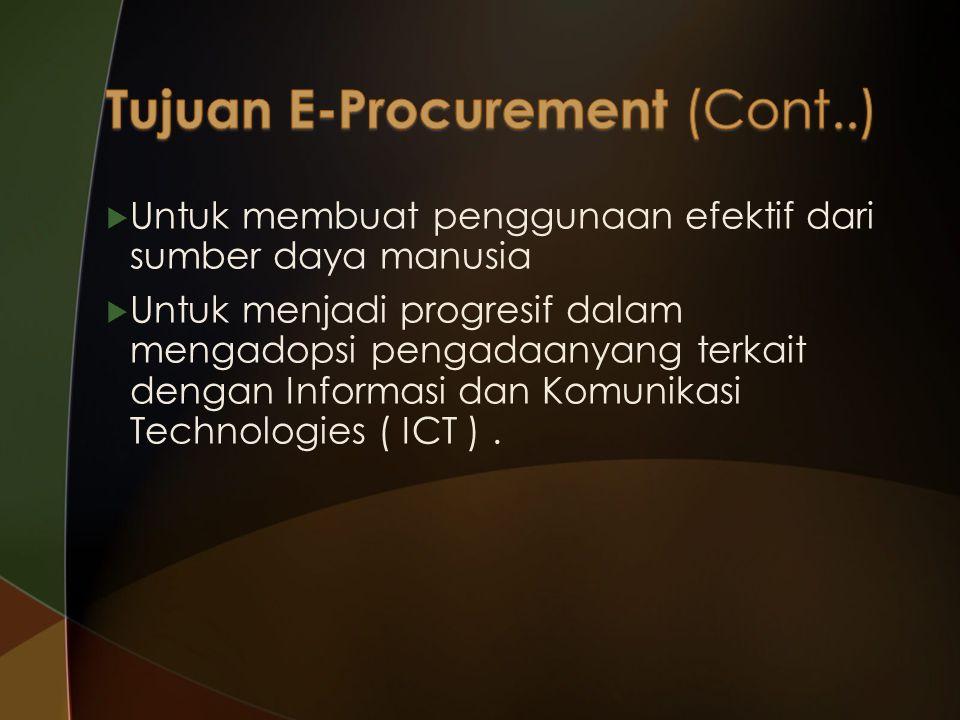  Untuk membuat penggunaan efektif dari sumber daya manusia  Untuk menjadi progresif dalam mengadopsi pengadaanyang terkait dengan Informasi dan Komunikasi Technologies ( ICT ).