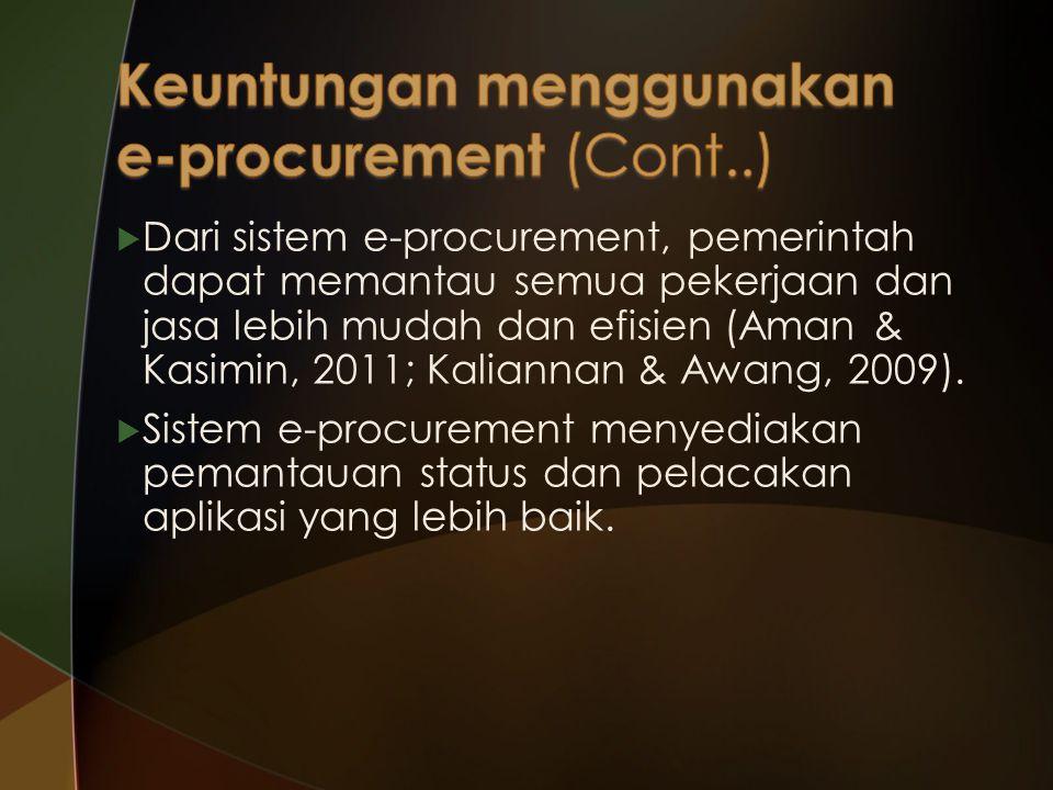  Dari sistem e-procurement, pemerintah dapat memantau semua pekerjaan dan jasa lebih mudah dan efisien (Aman & Kasimin, 2011; Kaliannan & Awang, 2009).