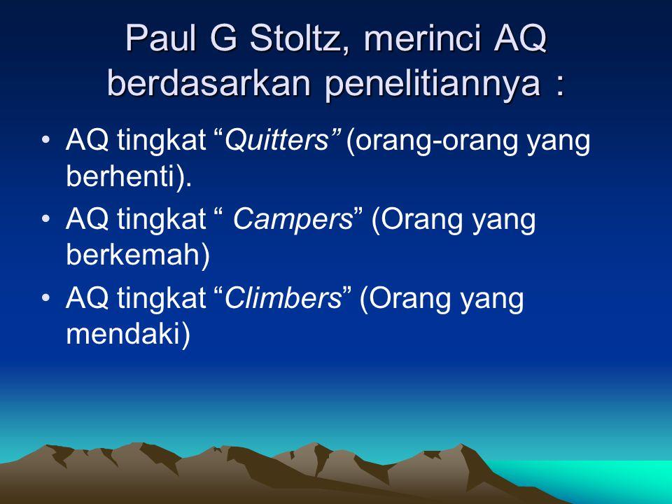 Paul G Stoltz, merinci AQ berdasarkan penelitiannya : AQ tingkat Quitters (orang-orang yang berhenti).