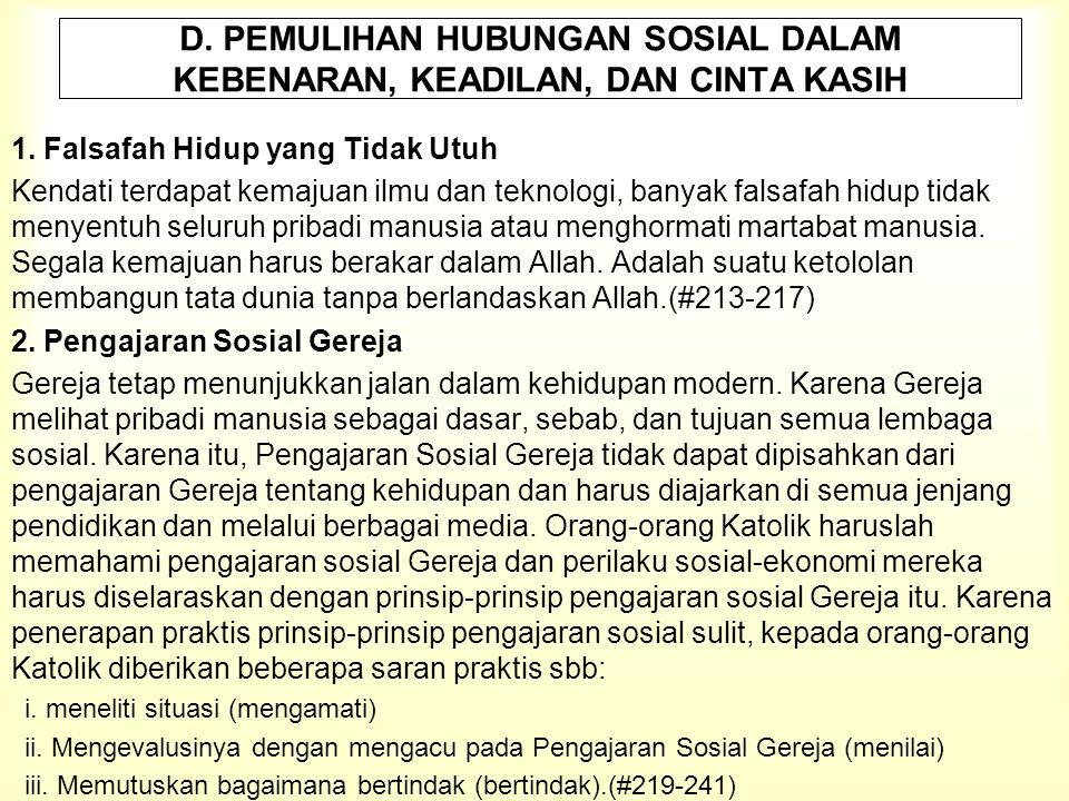 D.PEMULIHAN HUBUNGAN SOSIAL DALAM KEBENARAN, KEADILAN, DAN CINTA KASIH 1.