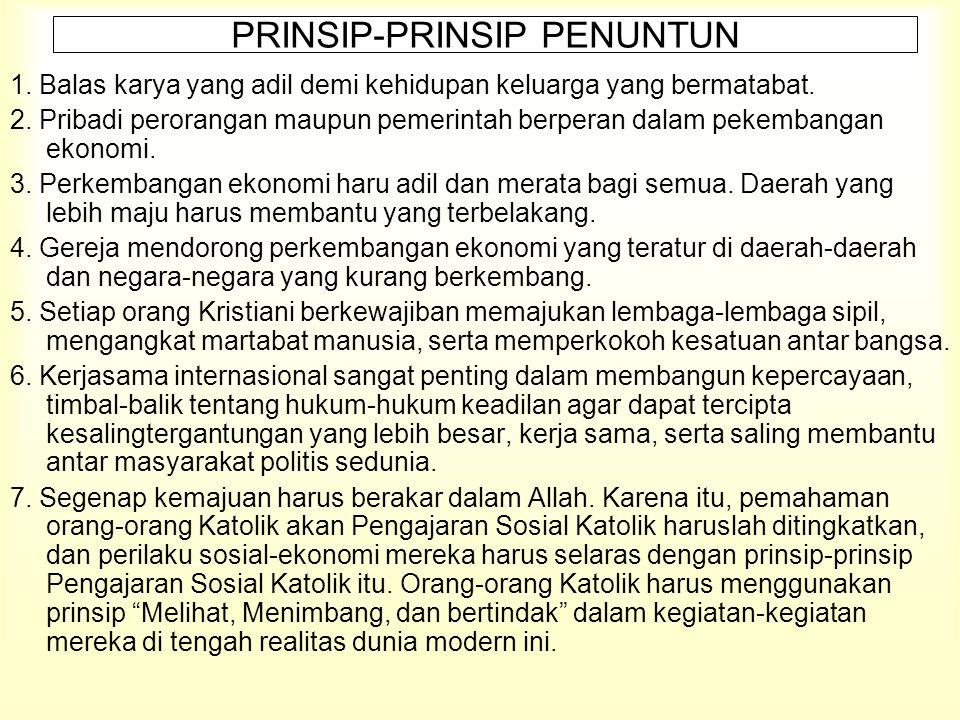 PRINSIP-PRINSIP PENUNTUN 1.Balas karya yang adil demi kehidupan keluarga yang bermatabat.