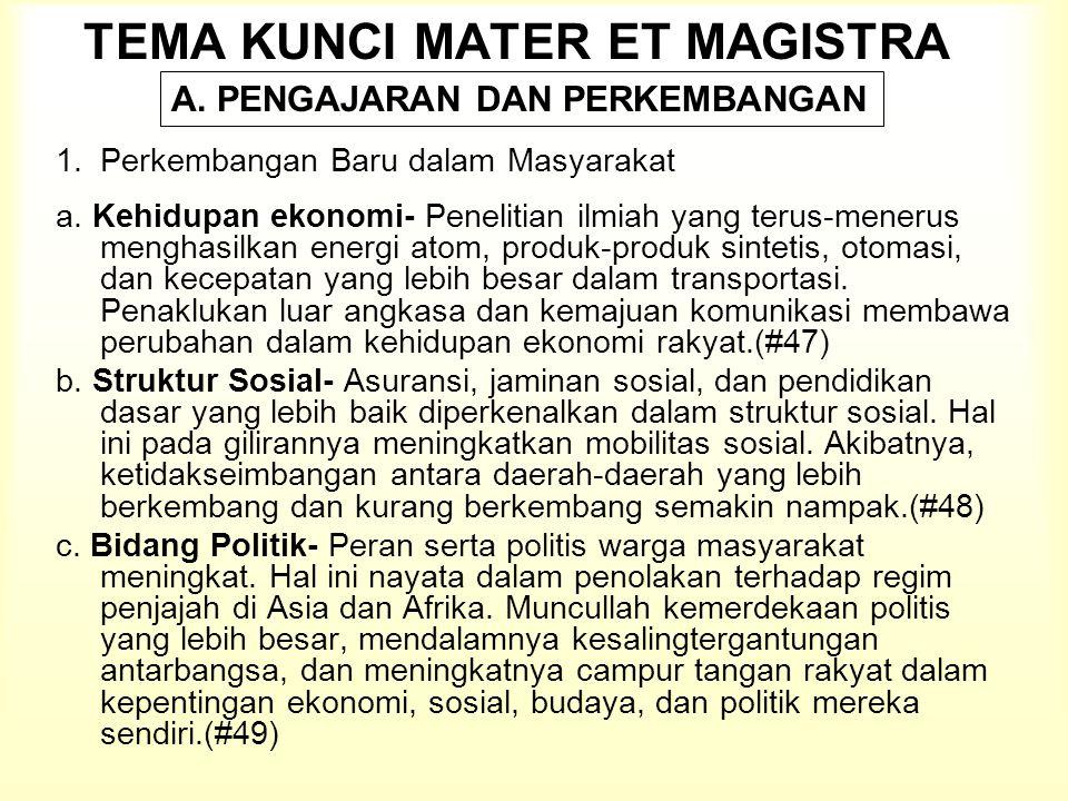 TEMA KUNCI MATER ET MAGISTRA 1.Perkembangan Baru dalam Masyarakat a.