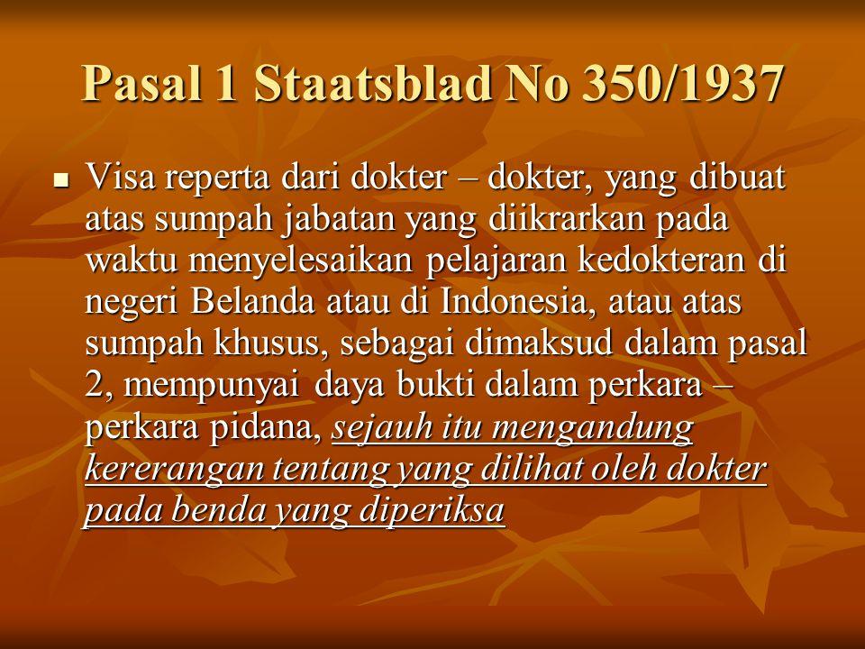 Yang perlu diperhatikan Gunakan bahasa Indonesia yang baku, karena VeR dipergunakan di pengadilan oleh banyak pihak yang tidak semuanya dari kalangan kedokteran.