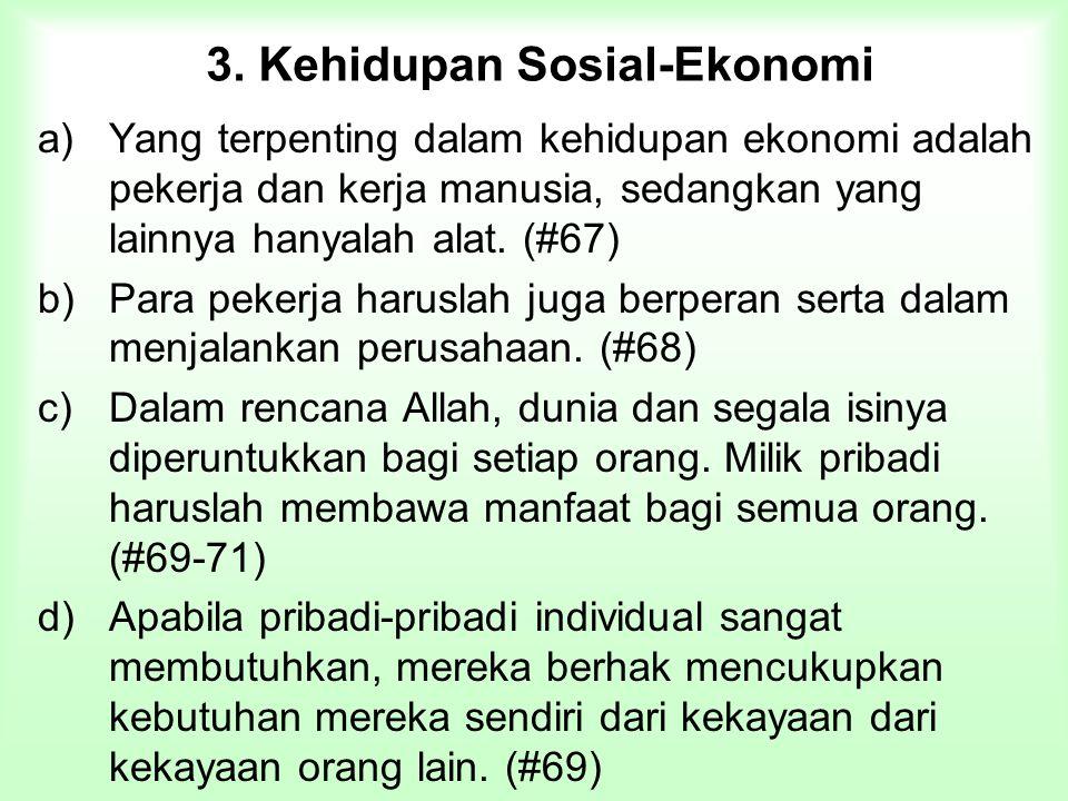 3. Kehidupan Sosial-Ekonomi a)Yang terpenting dalam kehidupan ekonomi adalah pekerja dan kerja manusia, sedangkan yang lainnya hanyalah alat. (#67) b)