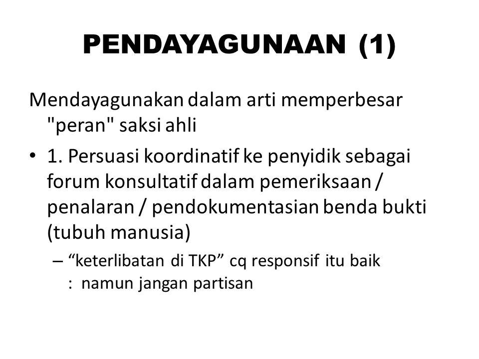 PENDAYAGUNAAN (1) Mendayagunakan dalam arti memperbesar