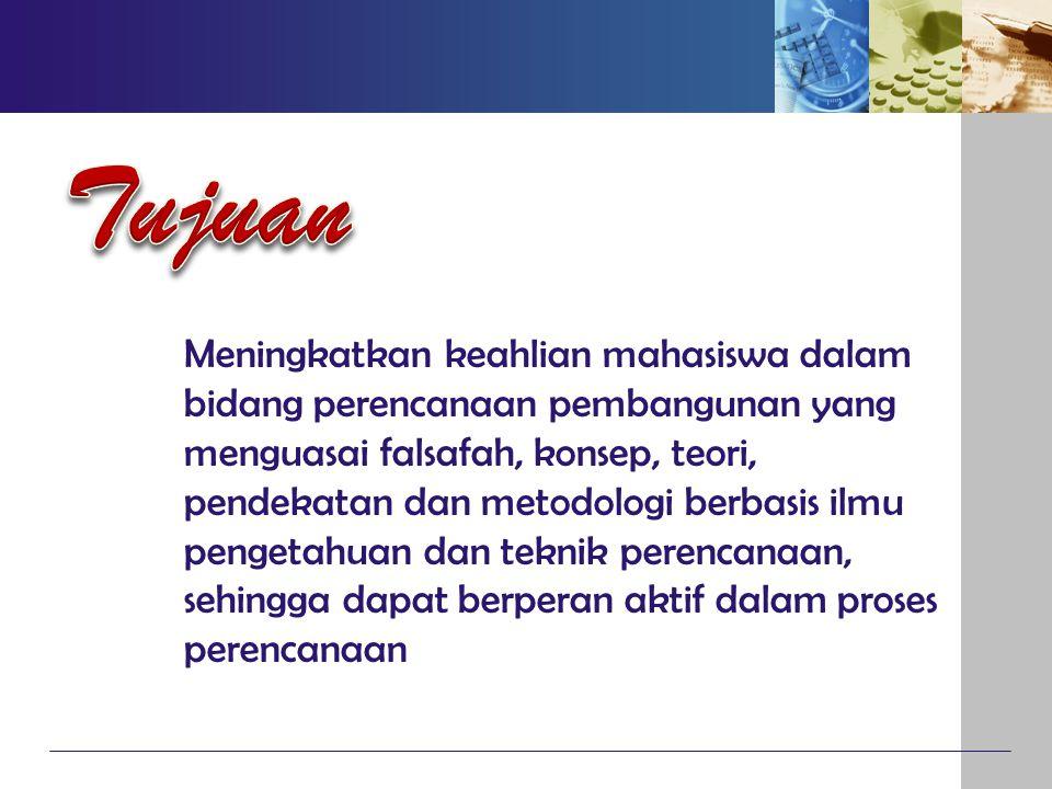 Meningkatkan keahlian mahasiswa dalam bidang perencanaan pembangunan yang menguasai falsafah, konsep, teori, pendekatan dan metodologi berbasis ilmu p
