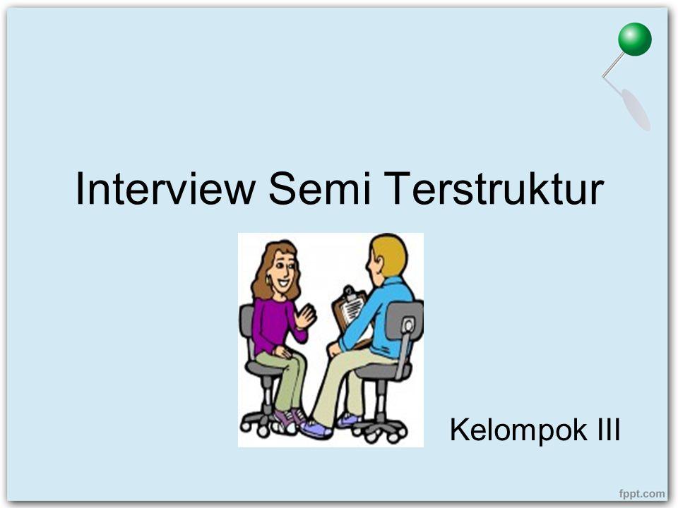 Interview Semi Terstruktur Kelompok III
