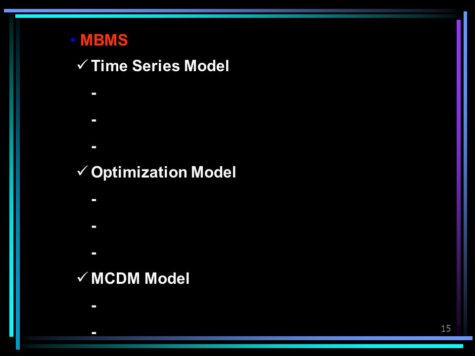 15 MBMS Time Series Model - Optimization Model - MCDM Model -
