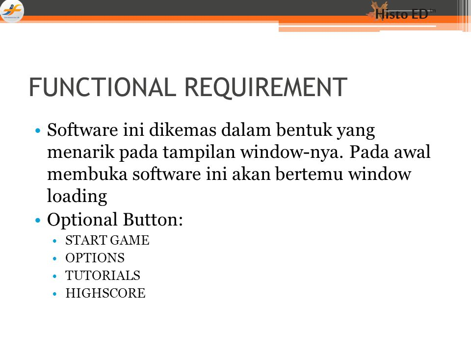 FUNCTIONAL REQUIREMENT Software ini dikemas dalam bentuk yang menarik pada tampilan window-nya. Pada awal membuka software ini akan bertemu window loa