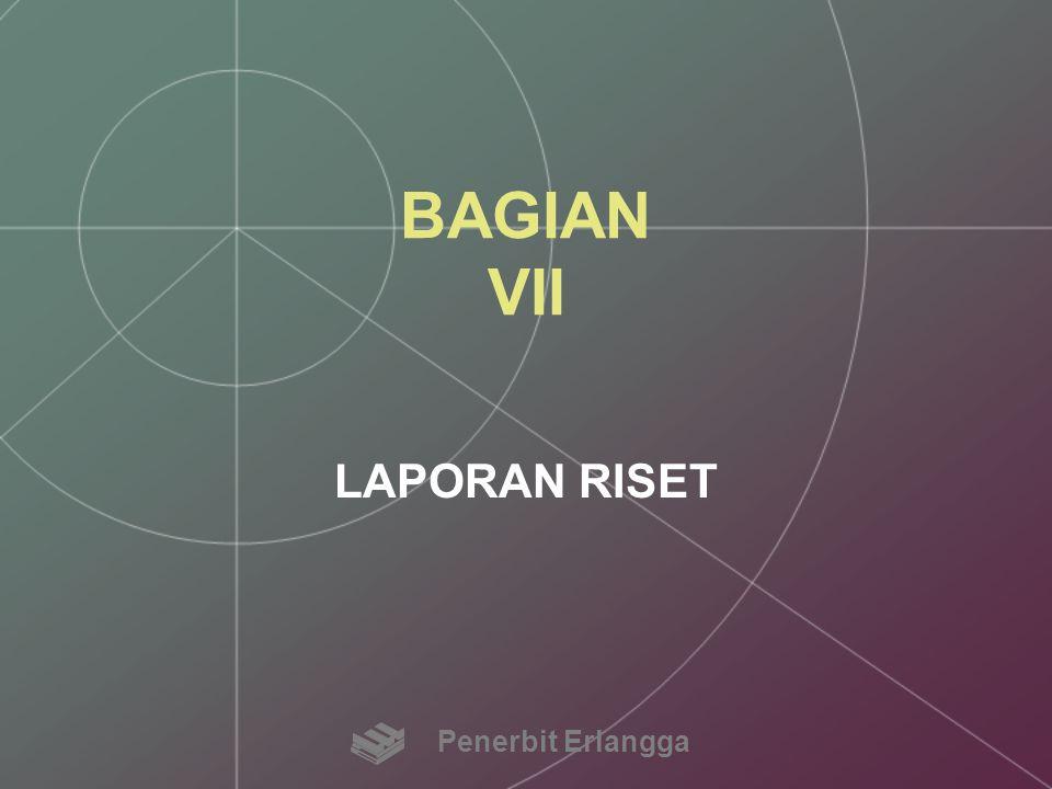 BAGIAN VII LAPORAN RISET Penerbit Erlangga