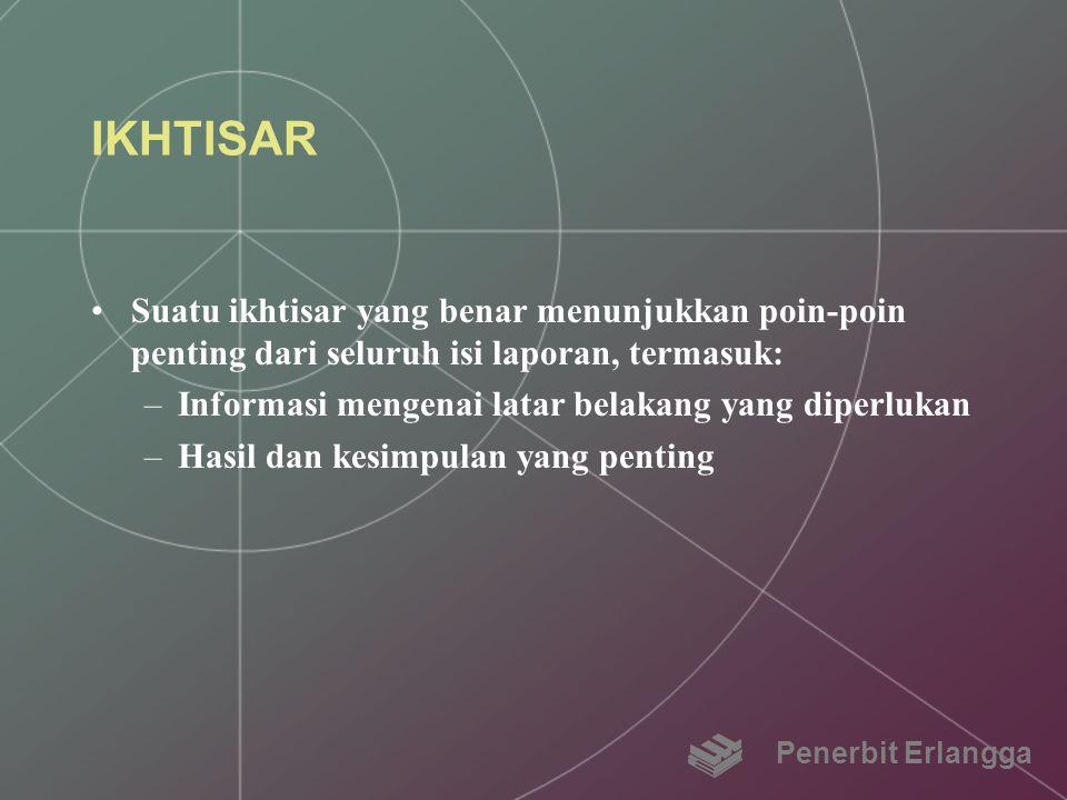 IKHTISAR Suatu ikhtisar yang benar menunjukkan poin-poin penting dari seluruh isi laporan, termasuk: –Informasi mengenai latar belakang yang diperluka