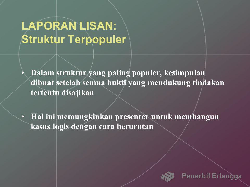 LAPORAN LISAN: Struktur Terpopuler Dalam struktur yang paling populer, kesimpulan dibuat setelah semua bukti yang mendukung tindakan tertentu disajika