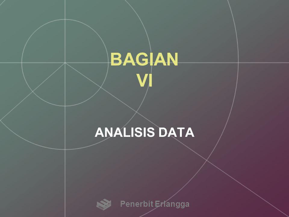 BAGIAN VI ANALISIS DATA Penerbit Erlangga