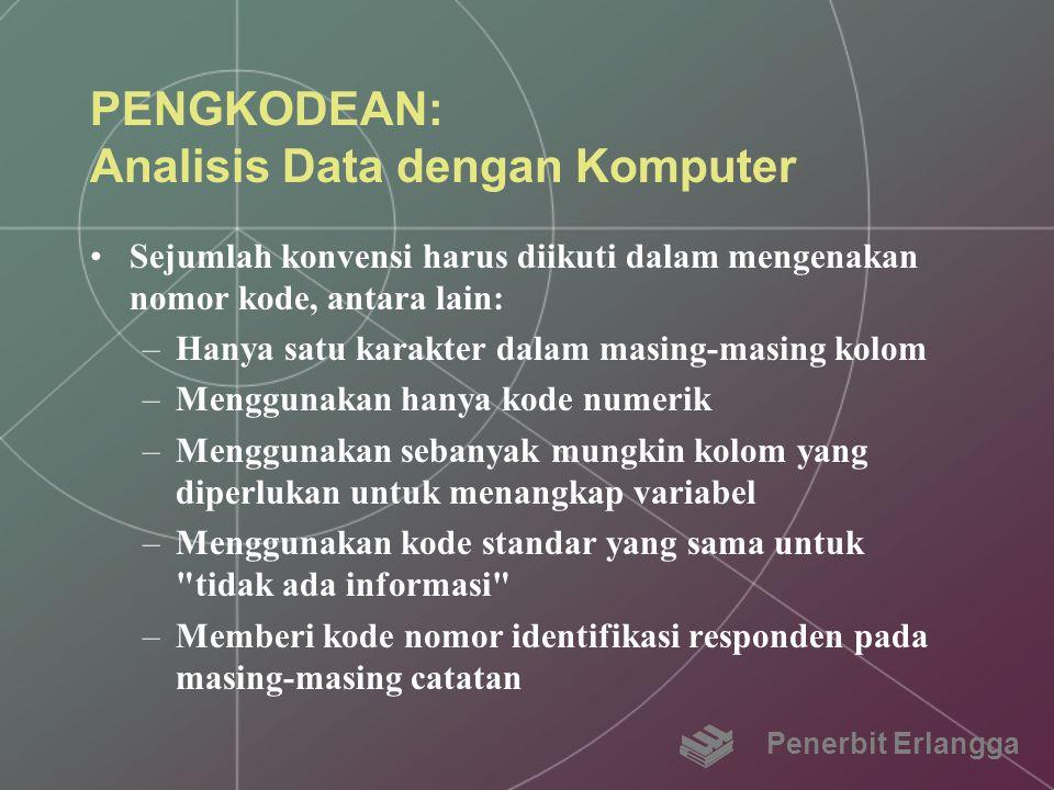 PENGKODEAN: Analisis Data dengan Komputer Sejumlah konvensi harus diikuti dalam mengenakan nomor kode, antara lain: –Hanya satu karakter dalam masing-