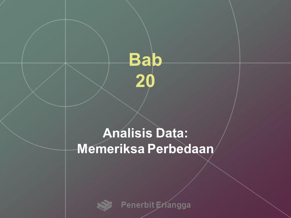 Bab 20 Analisis Data: Memeriksa Perbedaan Penerbit Erlangga