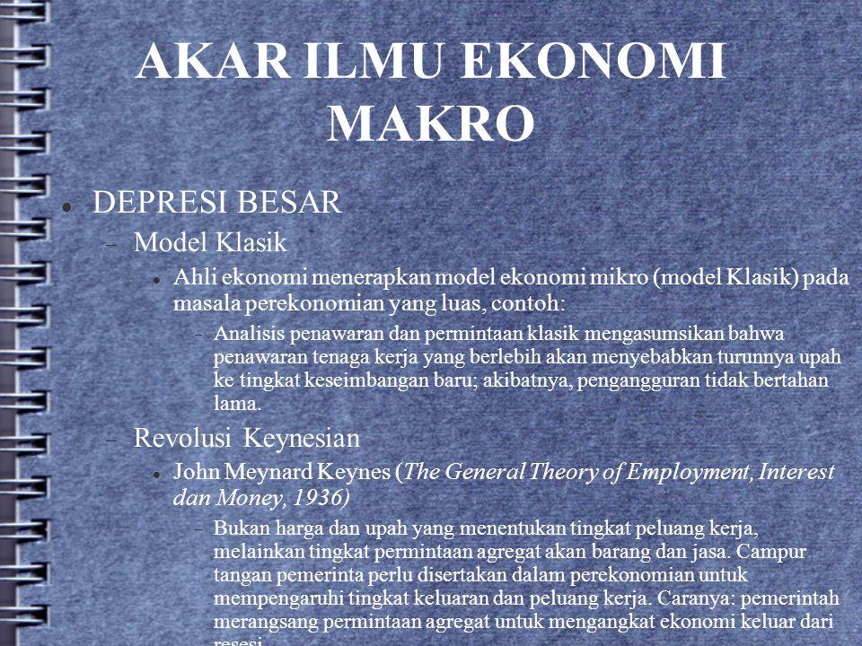 AKAR ILMU EKONOMI MAKRO DEPRESI BESAR  Model Klasik Ahli ekonomi menerapkan model ekonomi mikro (model Klasik) pada masala perekonomian yang luas, co