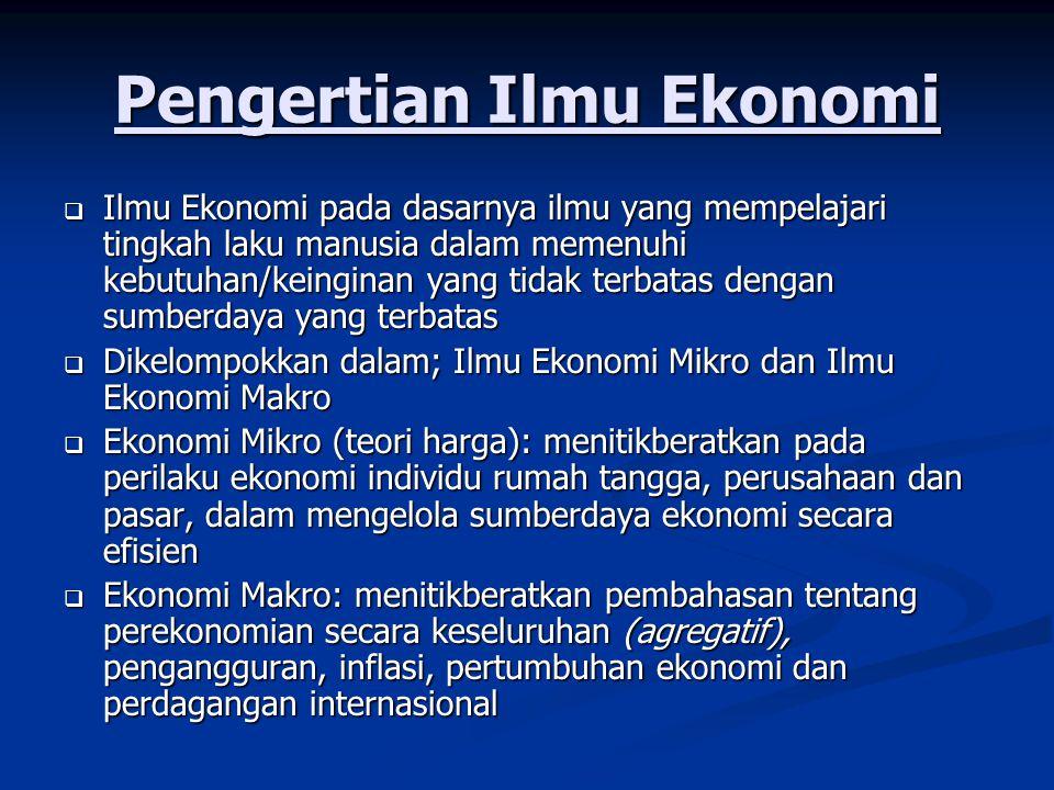 Aktifitas dan Sumberdaya Ekonomi  Aktifitas Ekonomi; 3 macam kegiatan pokok ekonomi/ aktivitas ekonomi, (Boediono, 1982); 1.