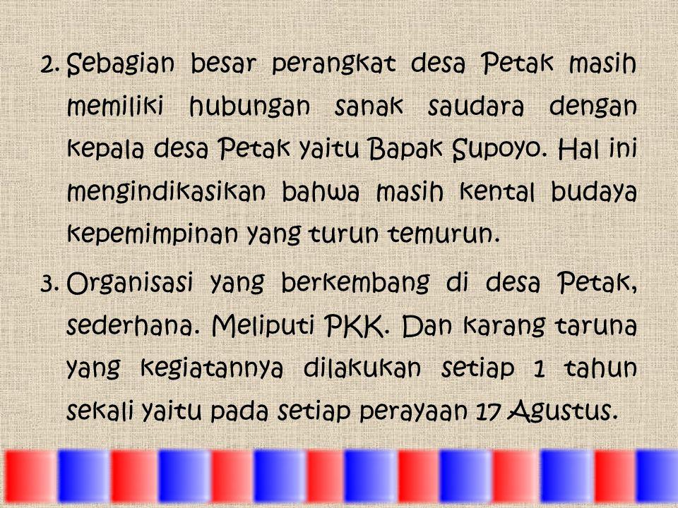 Berdasarkan survey lapangan yang telah kami lakukan di desa Petak, kecamatan Pacet, kabupaten Mojokerto pada hari Jumat, 26 April 2013, menunjukkan ba