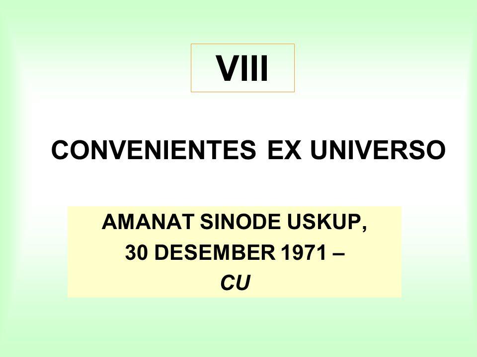 CONVENIENTES EX UNIVERSO AMANAT SINODE USKUP, 30 DESEMBER 1971 – CU VIII