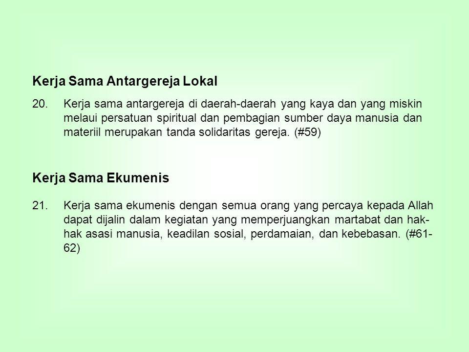 20.Kerja sama antargereja di daerah-daerah yang kaya dan yang miskin melaui persatuan spiritual dan pembagian sumber daya manusia dan materiil merupak
