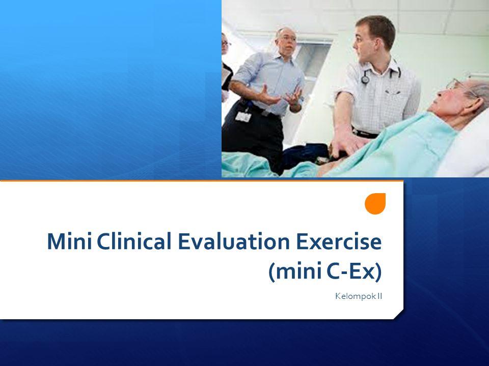 Mini Clinical Evaluation Exercise (mini C-Ex) Kelompok II