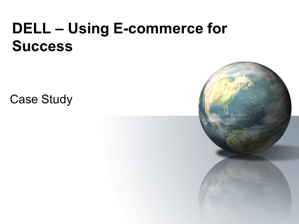 DELL – Using E-commerce for Success Case Study