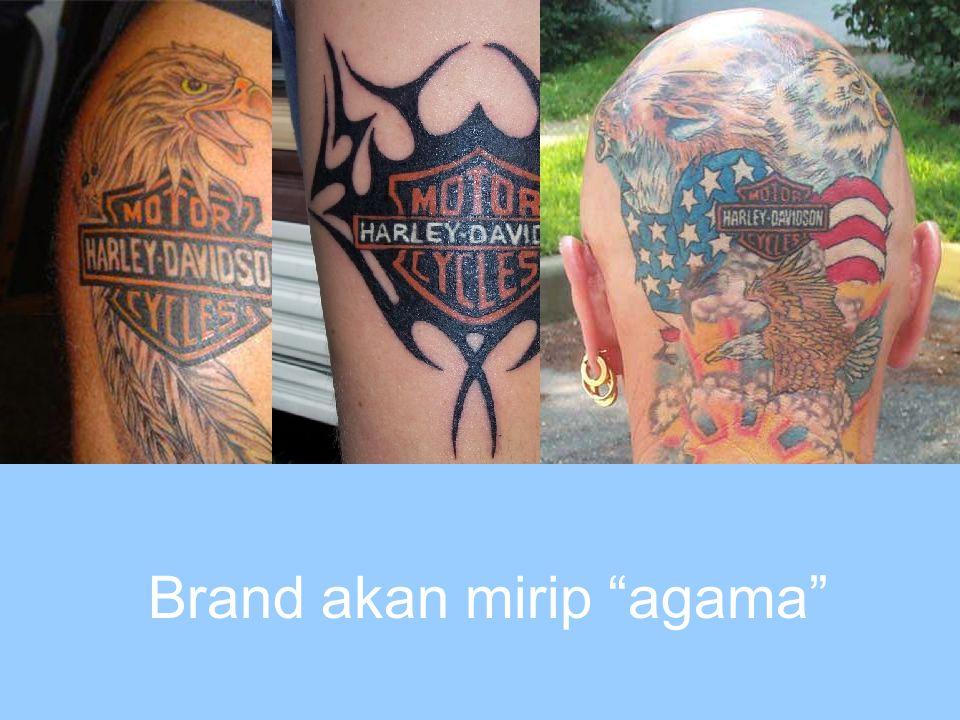 "Brand akan mirip ""agama"""
