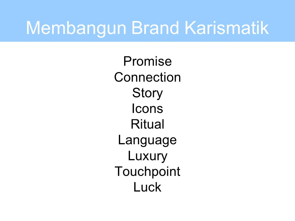 Membangun Brand Karismatik Promise Connection Story Icons Ritual Language Luxury Touchpoint Luck
