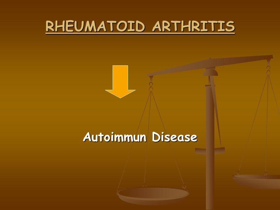 RHEUMATOID ARTHRITIS Autoimmun Disease