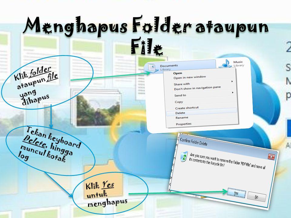 Membuat Folder Baru Klik kanan, pilih New, pilih Folder Ketik nama folder baru, lalu Enter