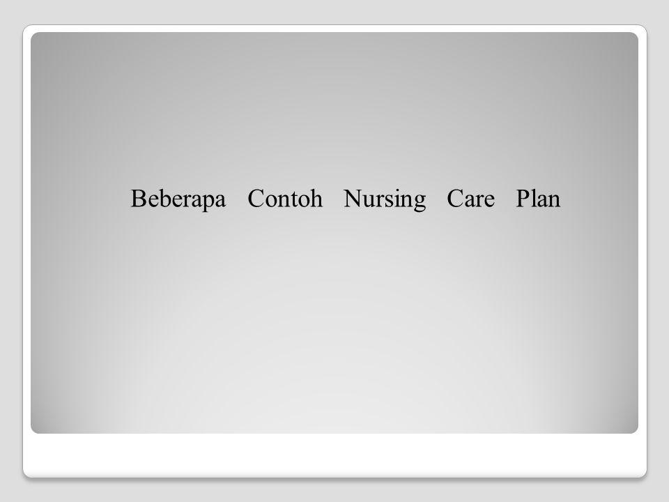 Beberapa Contoh Nursing Care Plan