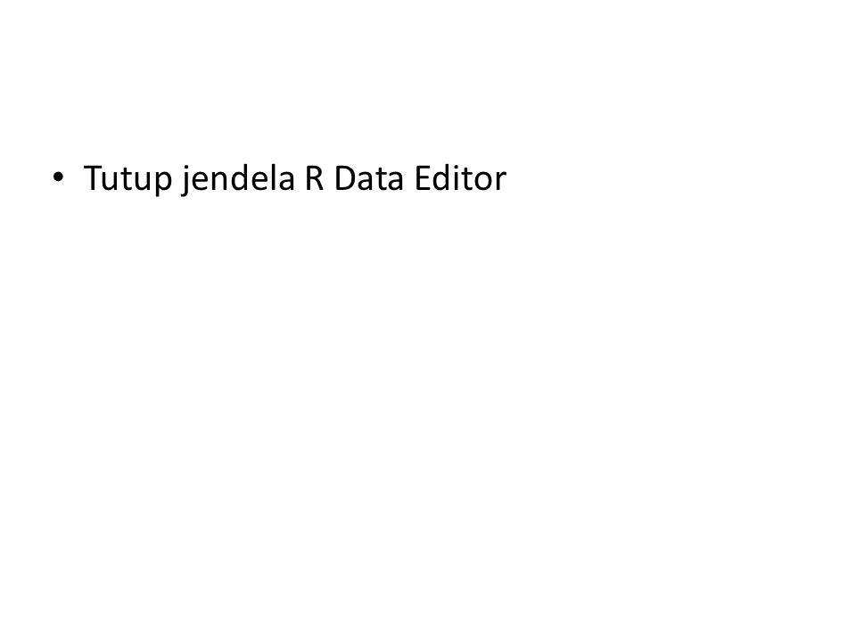Tutup jendela R Data Editor