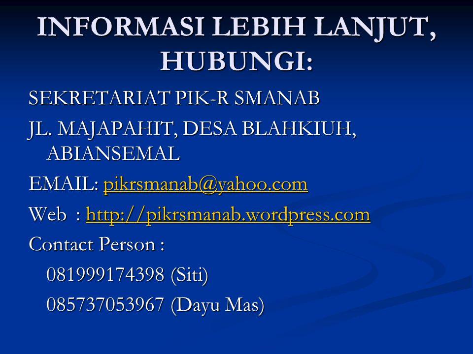 INFORMASI LEBIH LANJUT, HUBUNGI: SEKRETARIAT PIK-R SMANAB JL.