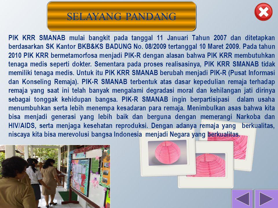 SELAYANG PANDANG PIK KRR SMANAB mulai bangkit pada tanggal 11 Januari Tahun 2007 dan ditetapkan berdasarkan SK Kantor BKB&KS BADUNG No.