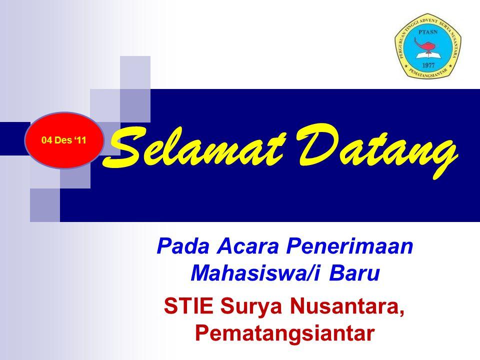 04 Des '11 Selamat Datang Pada Acara Penerimaan Mahasiswa/i Baru STIE Surya Nusantara, Pematangsiantar