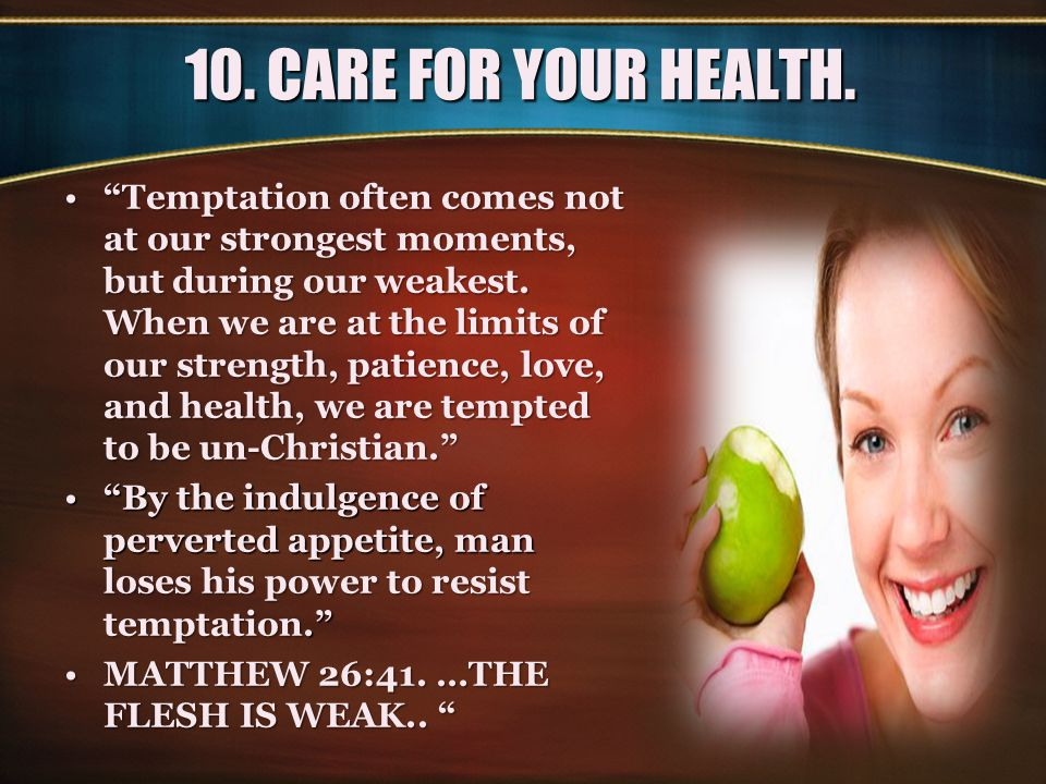 10.CARE FOR YOUR HEALTH.