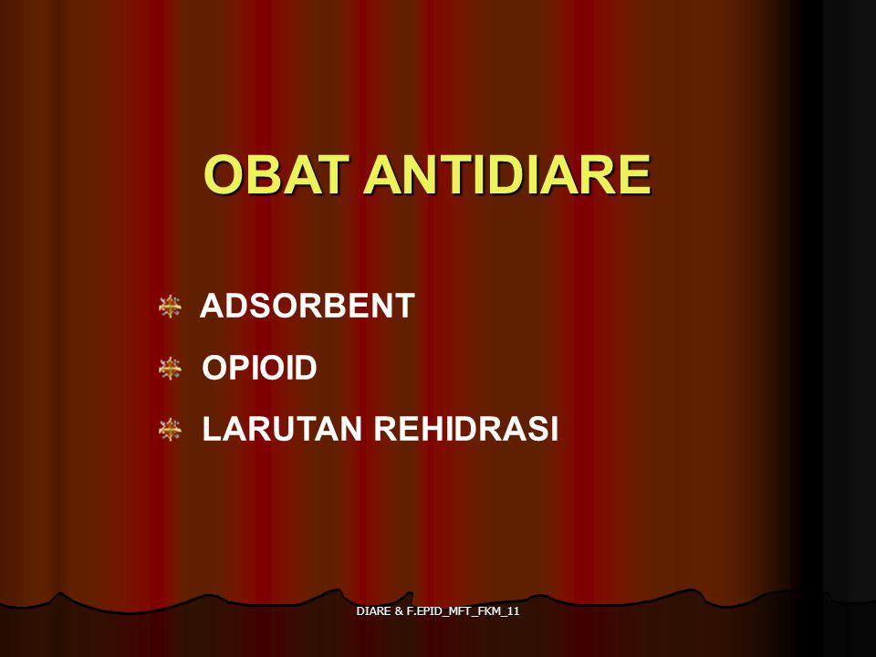 DIARE & F.EPID_MFT_FKM_11 OBAT ANTIDIARE ADSORBENT OPIOID LARUTAN REHIDRASI