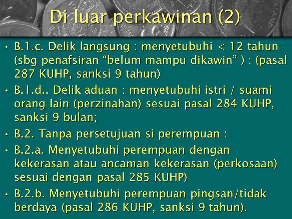 Persetubuhan di luar perkawinan : B.1. (dianggap) disetujui si perempuan :B.1. (dianggap) disetujui si perempuan : B.1.a. delik aduan : persetubuhan d