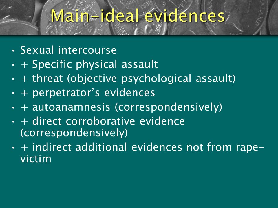 Evidentiality rule (cathegorization of evidences) 1. Main-ideal evidences 2. Main-optimal evidences 3. Main-minimal evidence 4. Direct corroborative e
