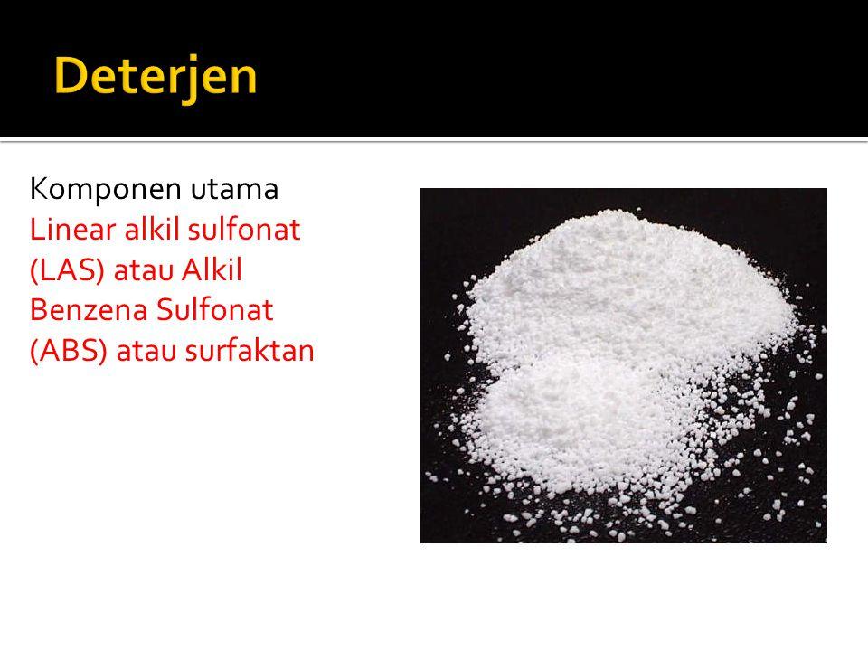 Komponen utama Linear alkil sulfonat (LAS) atau Alkil Benzena Sulfonat (ABS) atau surfaktan