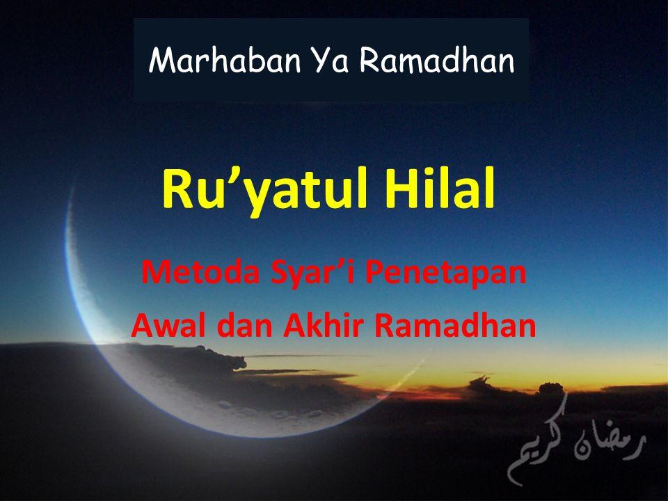 Ru'yatul Hilal Metoda Syar'i Penetapan Awal dan Akhir Ramadhan Marhaban Ya Ramadhan