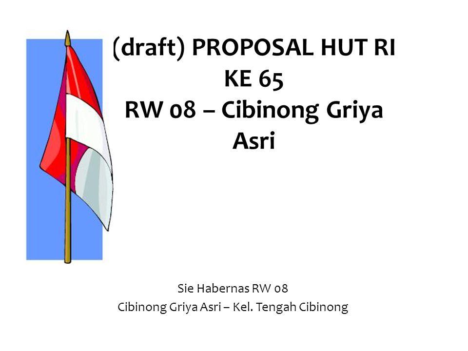 (draft) PROPOSAL HUT RI KE 65 RW 08 – Cibinong Griya Asri Sie Habernas RW 08 Cibinong Griya Asri – Kel.