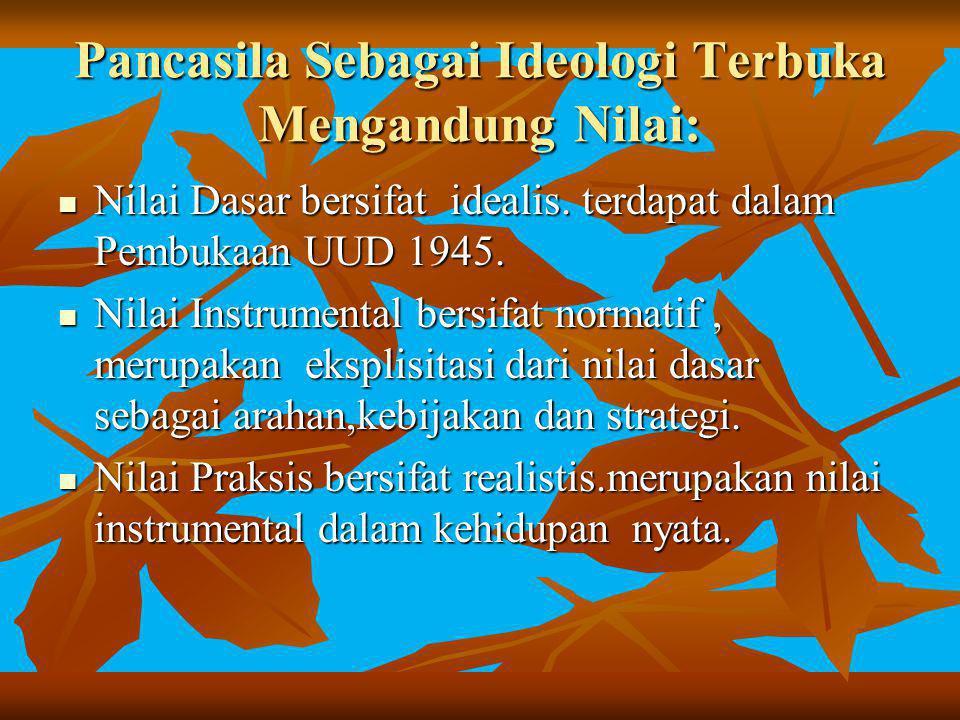 Nasionalisme Indonesia bercirikan: Bhineka tunggal ika Bhineka tunggal ika Etis Etis Universalistik Universalistik Terbuka Terbuka Percaya diri Percaya diri