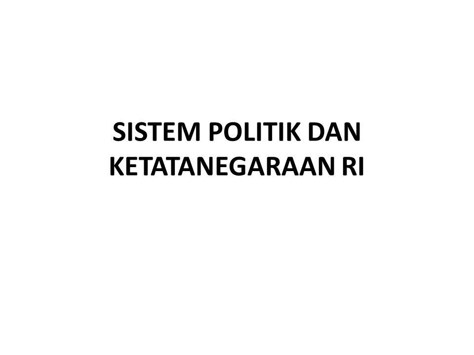 SISTEM POLITIK DAN KETATANEGARAAN RI