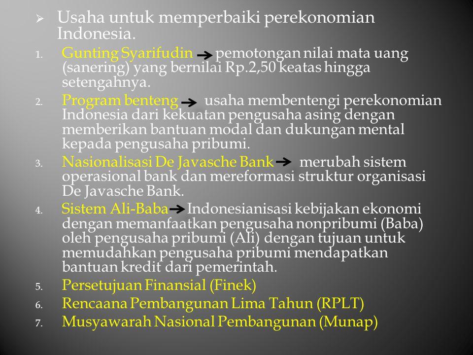  Usaha untuk memperbaiki perekonomian Indonesia. 1. Gunting Syarifudin pemotongan nilai mata uang (sanering) yang bernilai Rp.2,50 keatas hingga sete