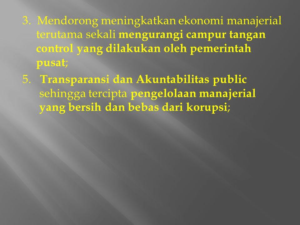 1. Penyelenggaraan pemerintahan yang berbasis menciptakan kinerja birokrasi yang professional dan akuntabel. 2. Birokrasi dalam melakukan berbagai keg