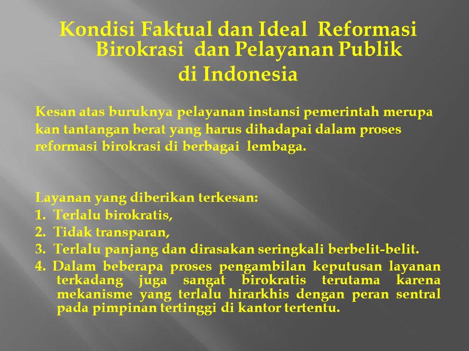  Pelayanan publik dalam negara demokrasi berarti: 1. menghormati hak-hak individu dan golongan, 2. menghormati hukum dan peraturan untuk keadilan, 3.