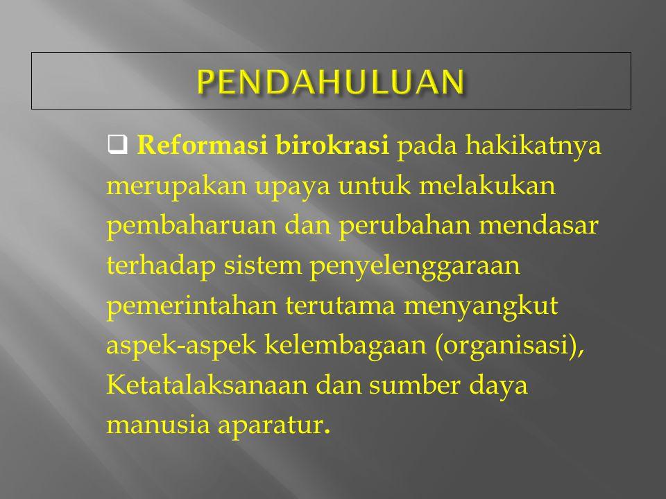 Reformasi Birokrasi Dalam Rangka Pemenuhan Hak Warga Negara atas Pelayanan Publik yang Baik Drs. Agun Gunandjar Sudarsa, Bc.IP., M.Si Ketua Komisi II