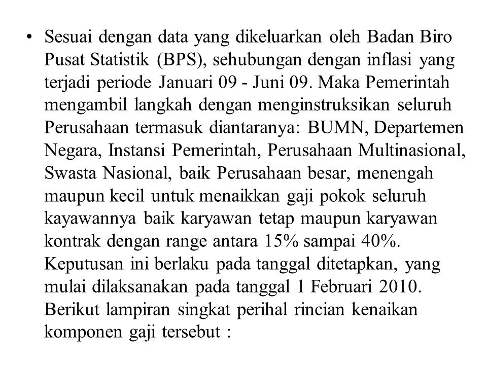 Sesuai dengan data yang dikeluarkan oleh Badan Biro Pusat Statistik (BPS), sehubungan dengan inflasi yang terjadi periode Januari 09 - Juni 09.