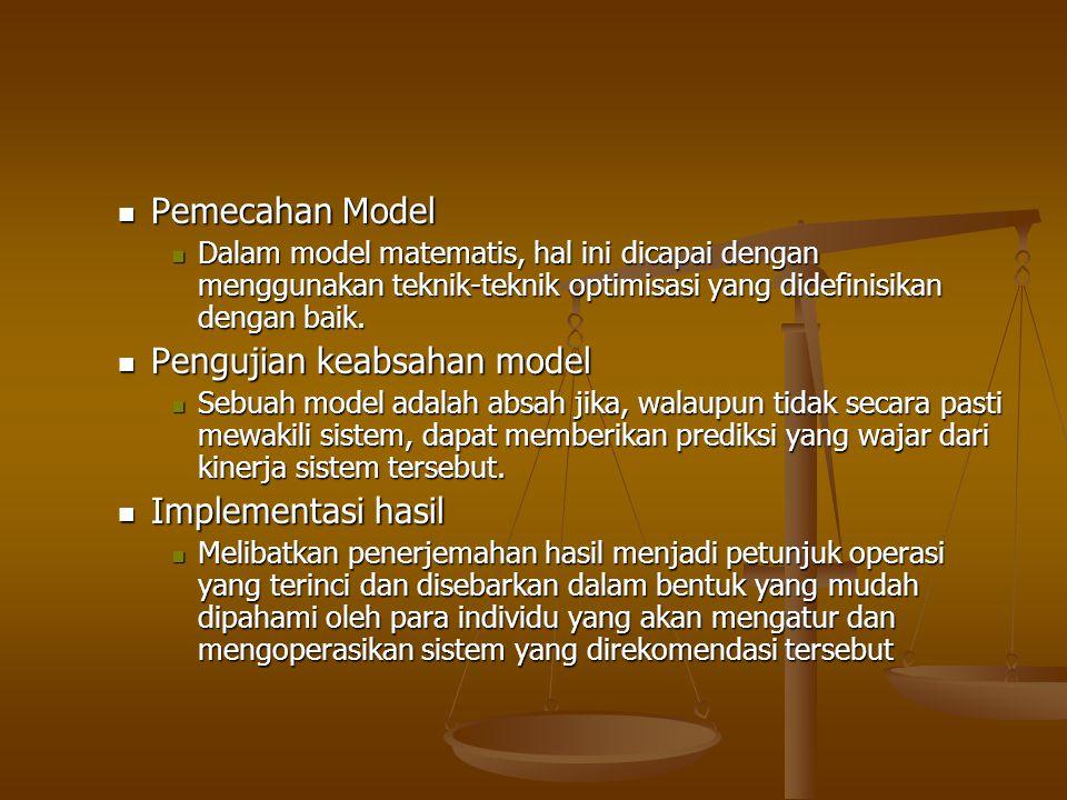 Pemecahan Model Pemecahan Model Dalam model matematis, hal ini dicapai dengan menggunakan teknik-teknik optimisasi yang didefinisikan dengan baik. Dal